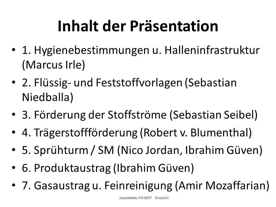 Inhalt der Präsentation 1. Hygienebestimmungen u. Halleninfrastruktur (Marcus Irle) 2. Flüssig- und Feststoffvorlagen (Sebastian Niedballa) 3. Förderu