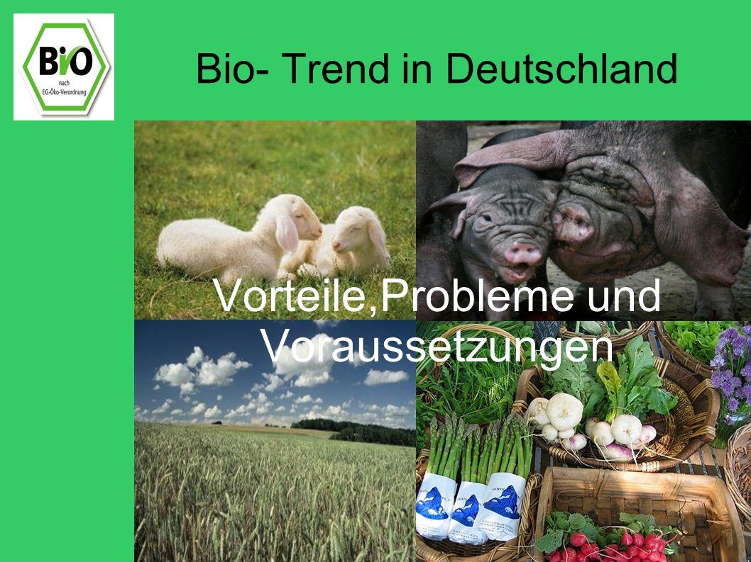 Bio- Trend in Deutschland ??.Was genau ist,,Bio eigentlich.