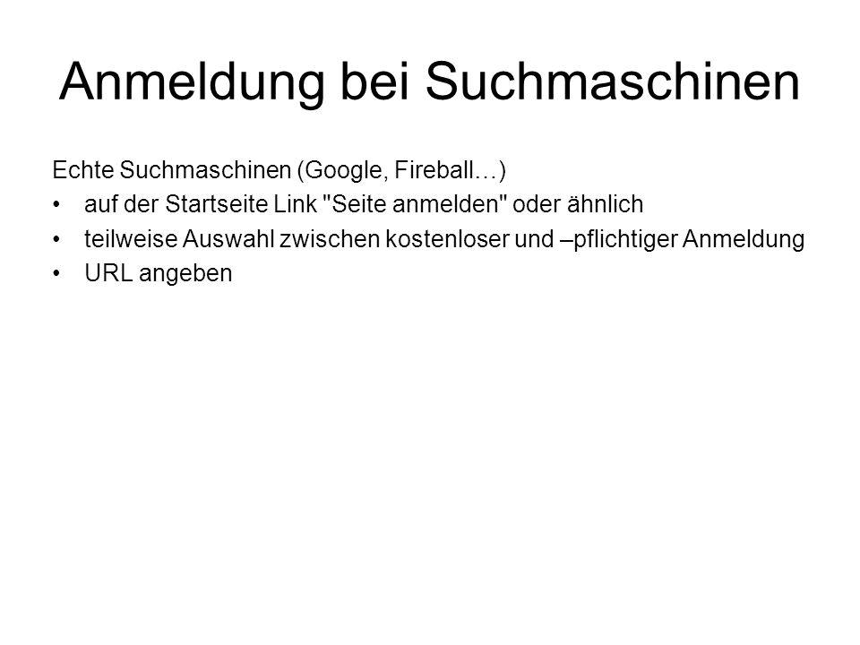 Anmeldung bei Suchmaschinen Echte Suchmaschinen (Google, Fireball…) auf der Startseite Link