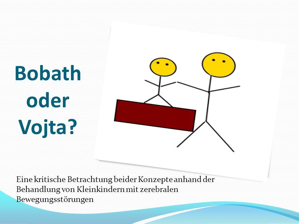Bobath oder Vojta.