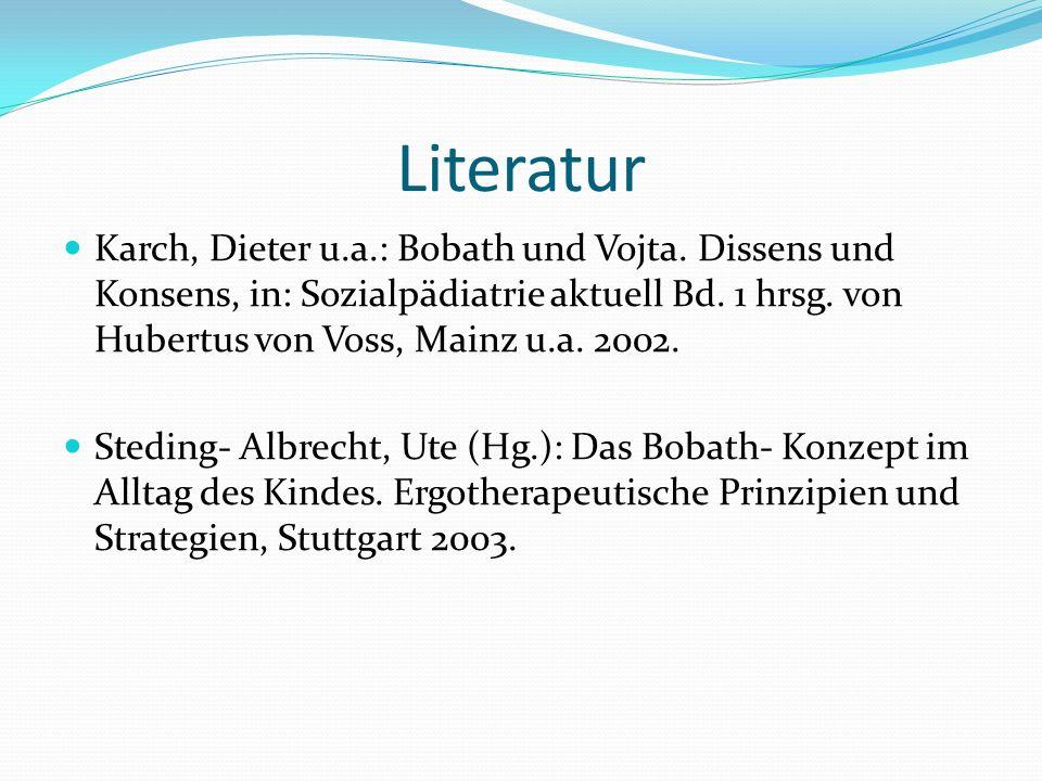 Literatur Karch, Dieter u.a.: Bobath und Vojta.