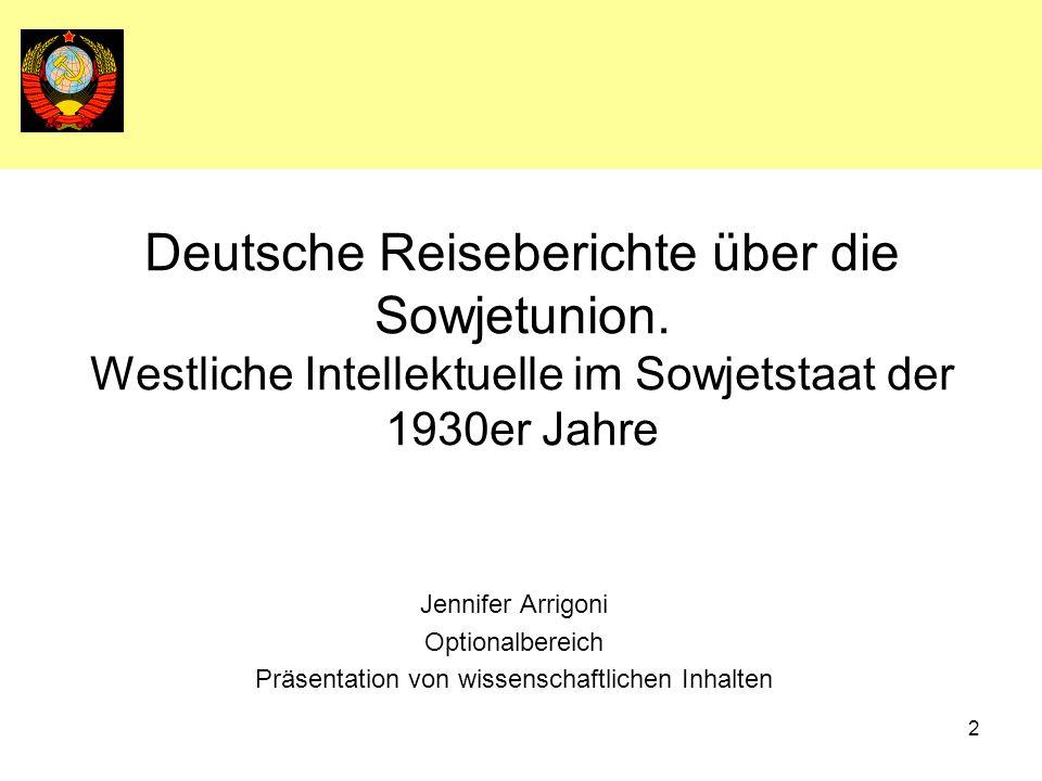 2 Deutsche Reiseberichte über die Sowjetunion. Westliche Intellektuelle im Sowjetstaat der 1930er Jahre Jennifer Arrigoni Optionalbereich Präsentation