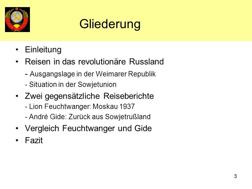 3 Gliederung Einleitung Reisen in das revolutionäre Russland - Ausgangslage in der Weimarer Republik - Situation in der Sowjetunion Zwei gegensätzlich