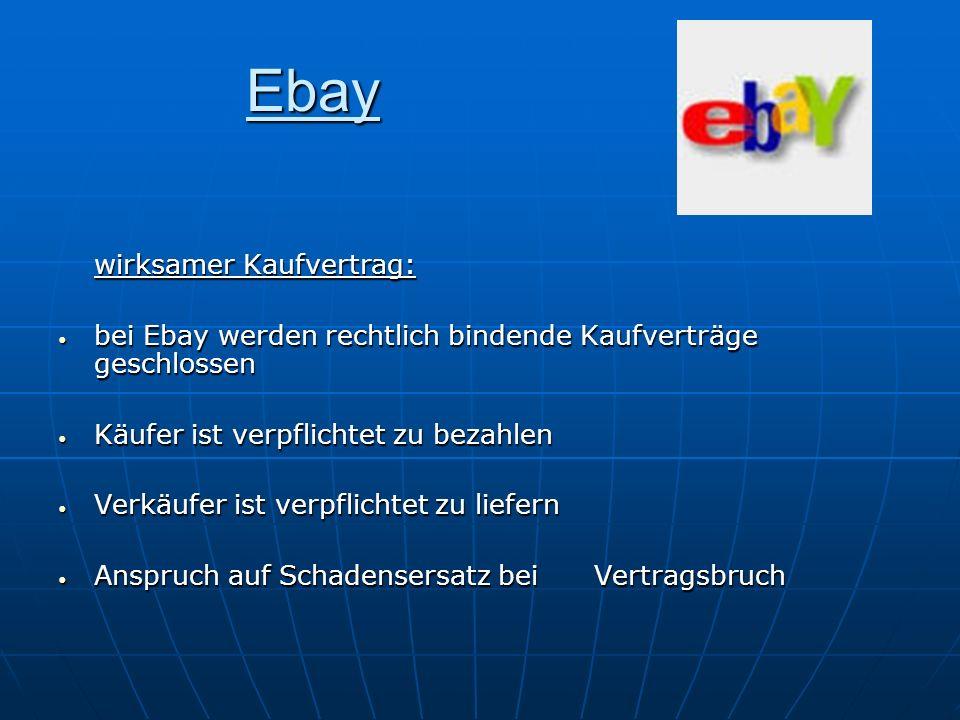 Ebay wirksamer Kaufvertrag: bei Ebay werden rechtlich bindende Kaufverträge geschlossen bei Ebay werden rechtlich bindende Kaufverträge geschlossen Kä