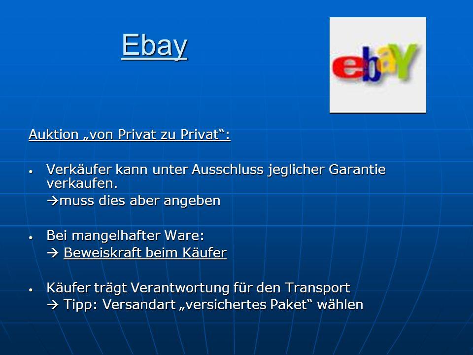 Ebay Auktion von Privat zu Privat: Verkäufer kann unter Ausschluss jeglicher Garantie verkaufen. Verkäufer kann unter Ausschluss jeglicher Garantie ve