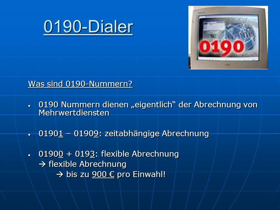 0190-Dialer Was sind 0190-Nummern? 0190 Nummern dienen eigentlich der Abrechnung von Mehrwertdiensten 0190 Nummern dienen eigentlich der Abrechnung vo