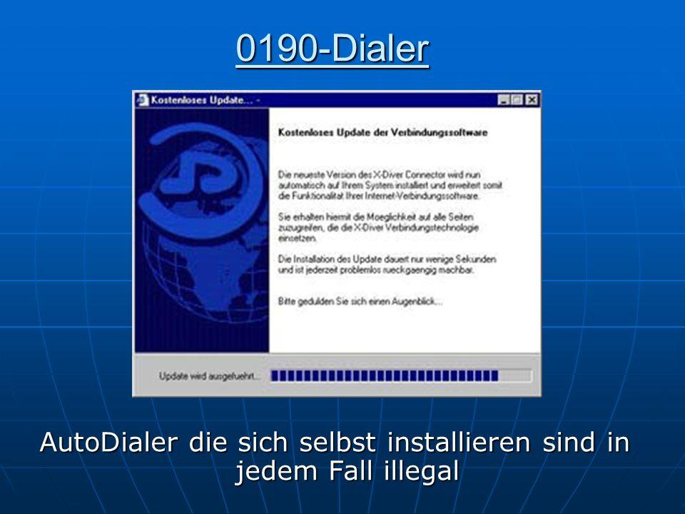 0190-Dialer AutoDialer die sich selbst installieren sind in jedem Fall illegal