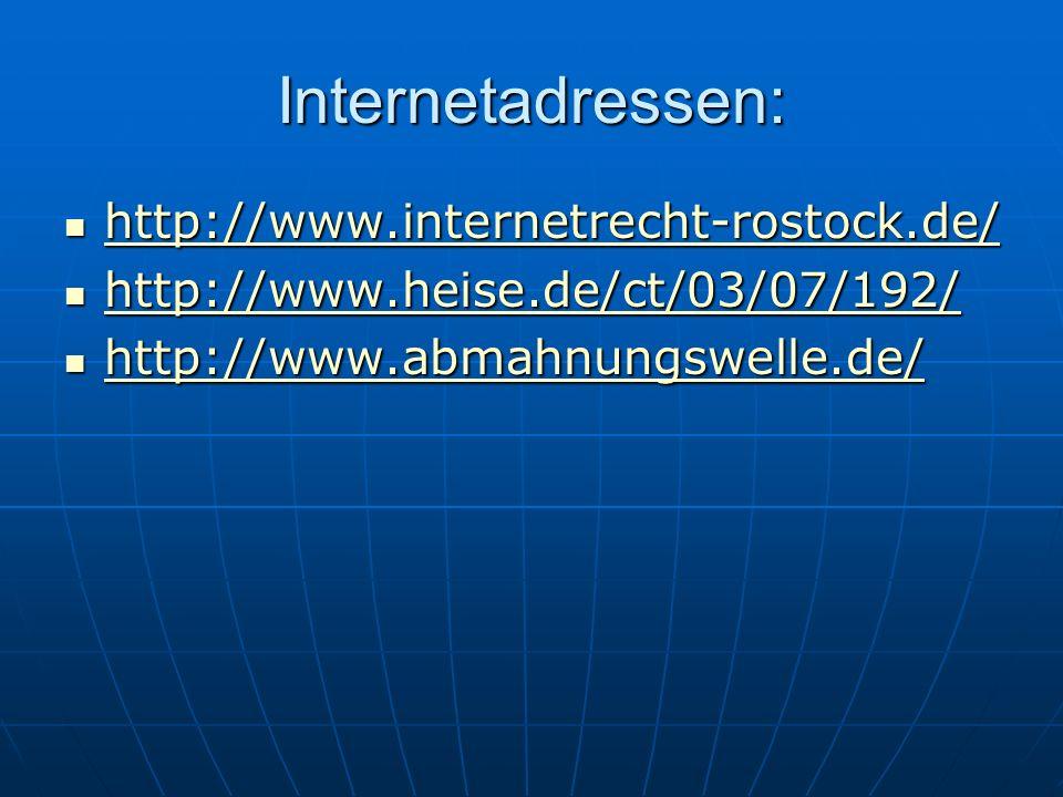 Internetadressen: http://www.internetrecht-rostock.de/ http://www.internetrecht-rostock.de/ http://www.internetrecht-rostock.de/ http://www.heise.de/c