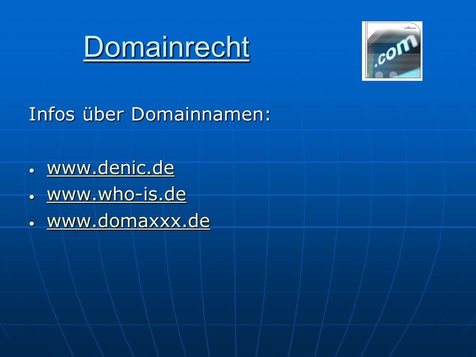 Domainrecht Infos über Domainnamen: www.denic.de www.denic.de www.denic.de www.who-is.de www.who-is.de www.who-is.de www.domaxxx.de www.domaxxx.de www