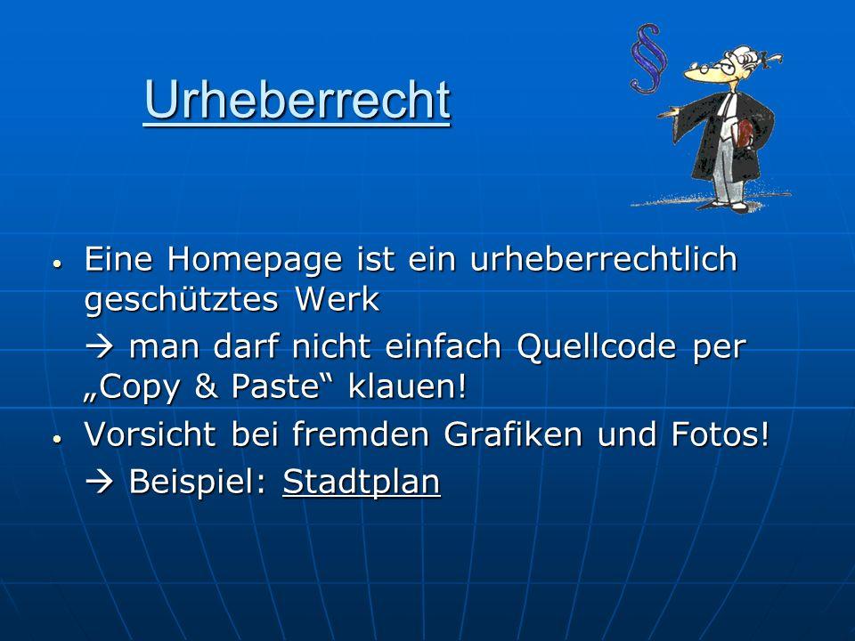 Urheberrecht Eine Homepage ist ein urheberrechtlich geschütztes Werk Eine Homepage ist ein urheberrechtlich geschütztes Werk man darf nicht einfach Qu