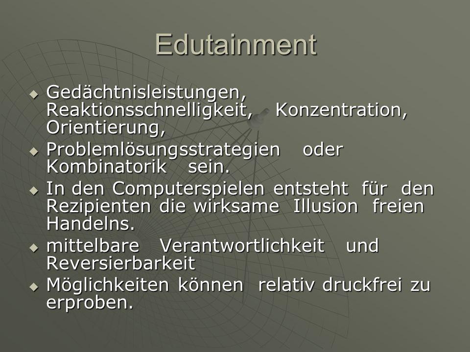 Edutainment Gedächtnisleistungen, Reaktionsschnelligkeit, Konzentration, Orientierung, Gedächtnisleistungen, Reaktionsschnelligkeit, Konzentration, Or