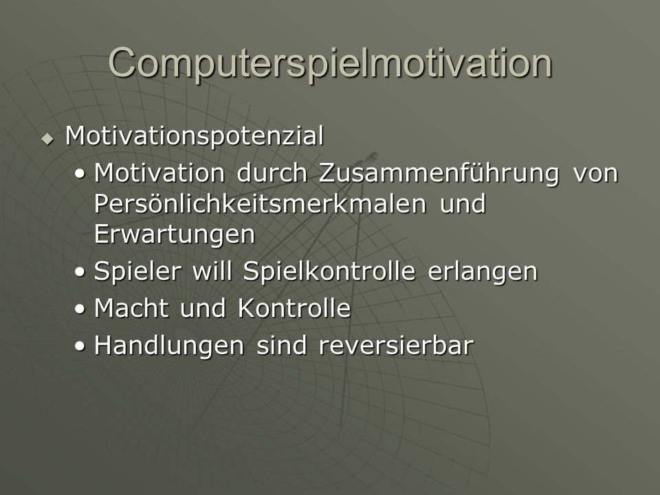 Computerspielmotivation Motivationspotenzial Motivationspotenzial Motivation durch Zusammenführung von Persönlichkeitsmerkmalen und ErwartungenMotivat