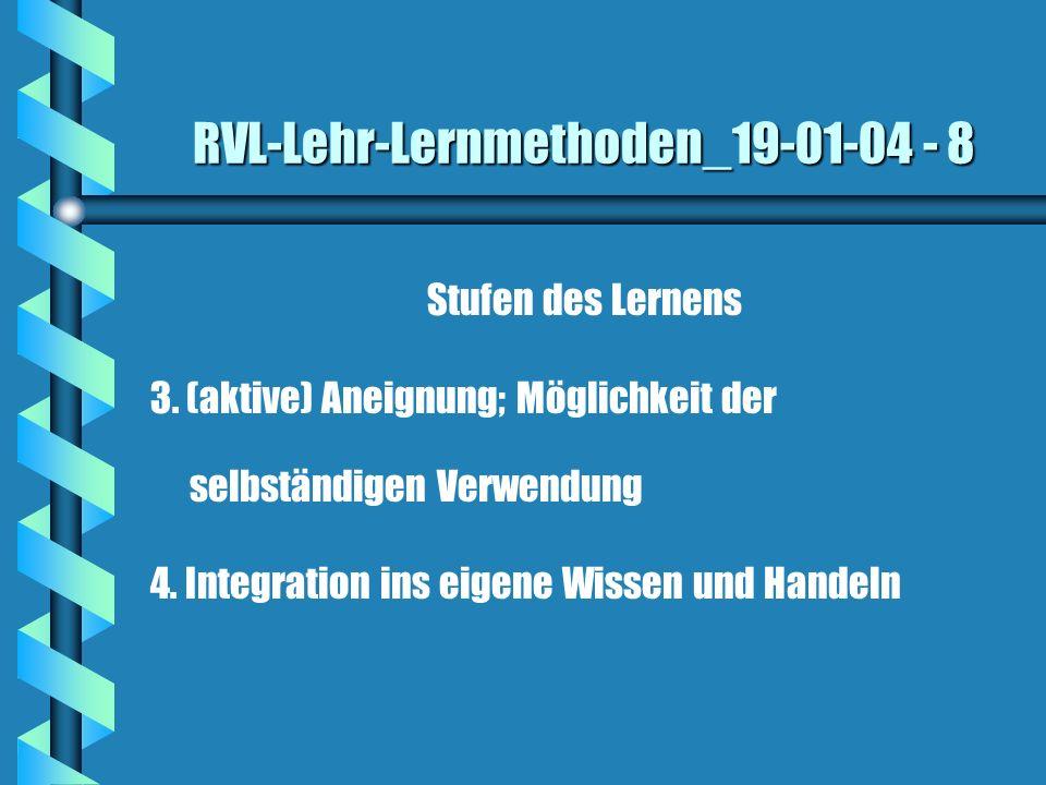 RVL-Lehr-Lernmethoden_19-01-04 - 9 Modellvorstellungen Lernen Lernen als Verhaltensformung durch Reiz- Reaktions-Ketten (Konditionieren) Lernen als Aneignung und Anwendung von Informationen (Aufbau kognitiver Strukturen); Lernen als Informationsverarbeitung