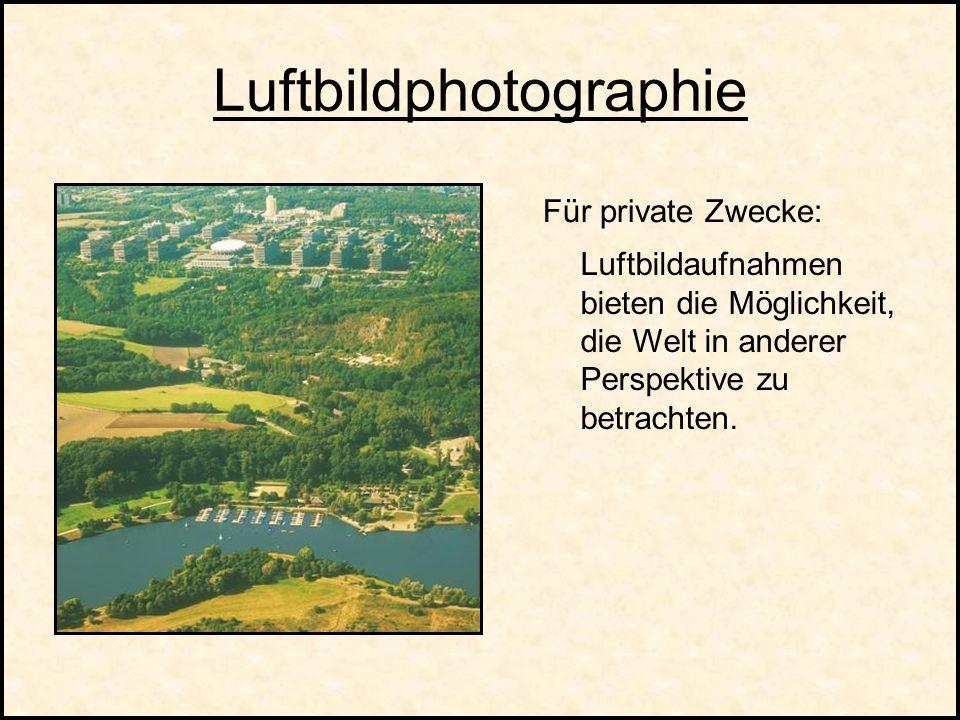 Luftbildphotographie Für berufliche Zwecke: Luftbildaufnahmen spielen eine wesentliche Rolle in den Disziplinen: (1)Archäologie (2)Militär (3)Geologie (4)Geographie (5)Ökologie (6)Kunst