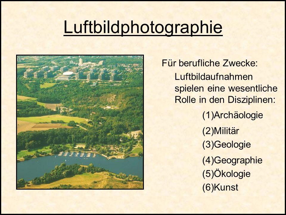 Luftbildphotographie PROBLEM: Dies zu ändern soll Ziel der Arbeit sein.