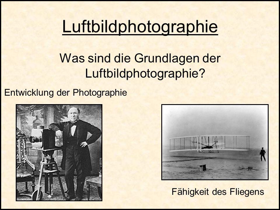 Luftbildphotographie Was sind die Grundlagen der Luftbildphotographie.