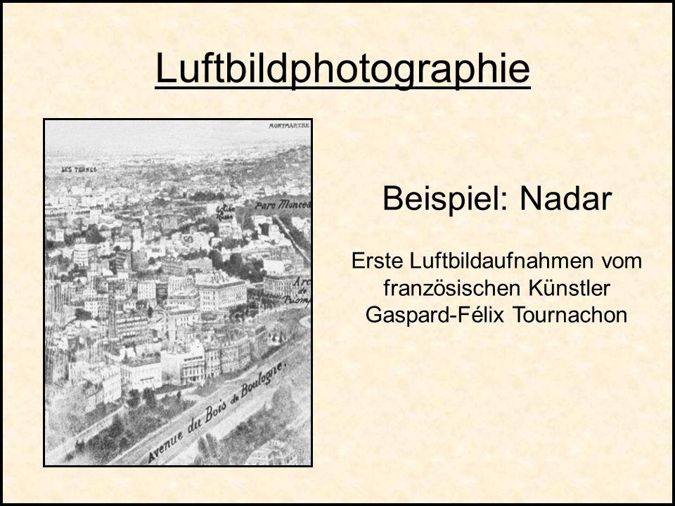 Luftbildphotographie Beispiel: Nadar Erste Luftbildaufnahmen vom französischen Künstler Gaspard-Félix Tournachon