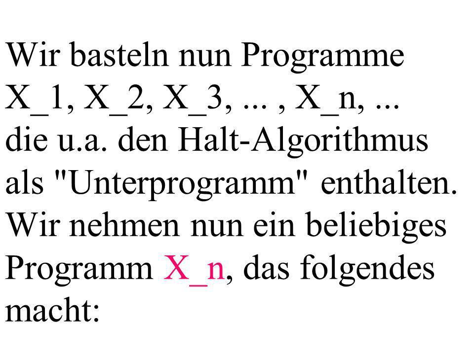 Wir basteln nun Programme X_1, X_2, X_3,..., X_n,...