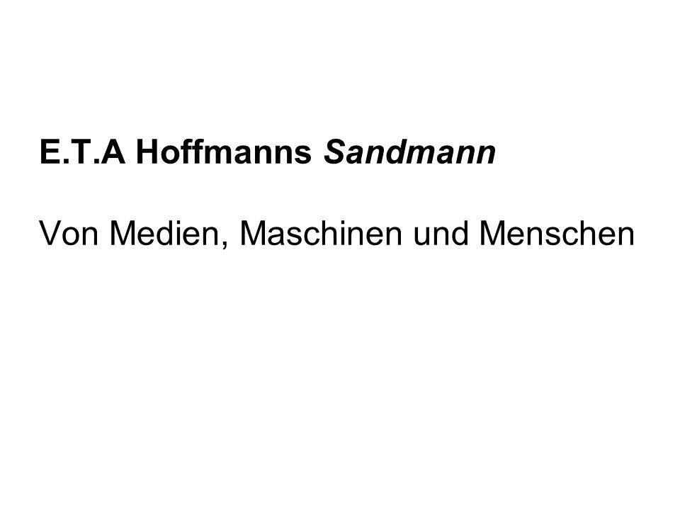 E.T.A Hoffmanns Sandmann Von Medien, Maschinen und Menschen