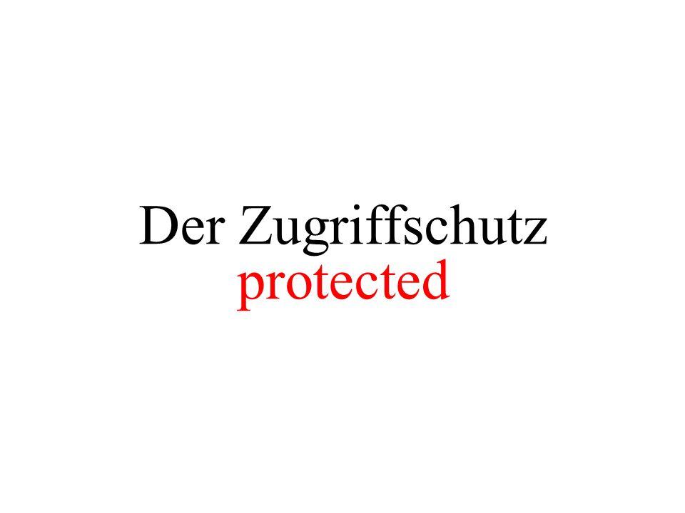 Der Zugriffschutz protected