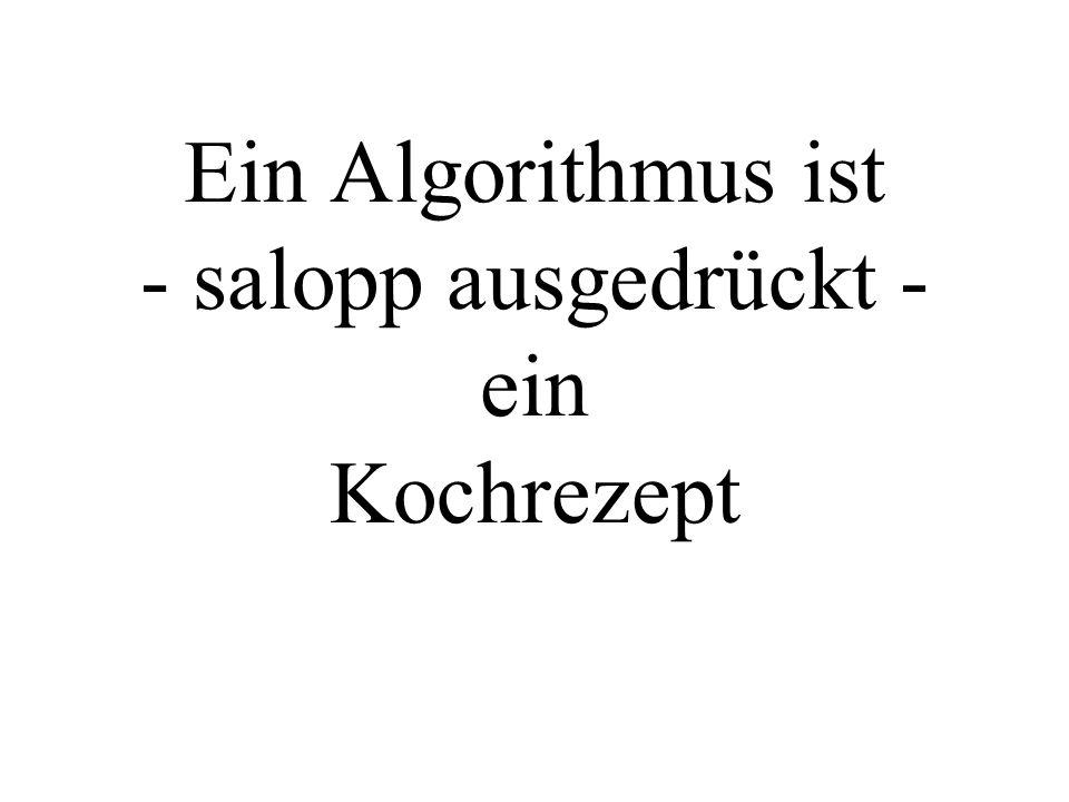 Welche Algorithmen haben Sie bis jetzt in der Schule kennengelernt ? Frage: