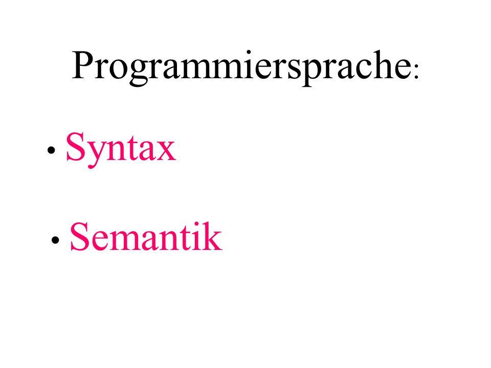 Programmiersprache : Syntax Semantik