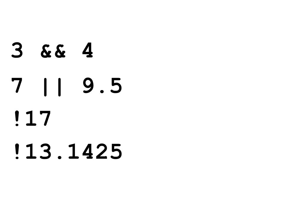 3 && 4 7 || 9.5 !17 !13.1425