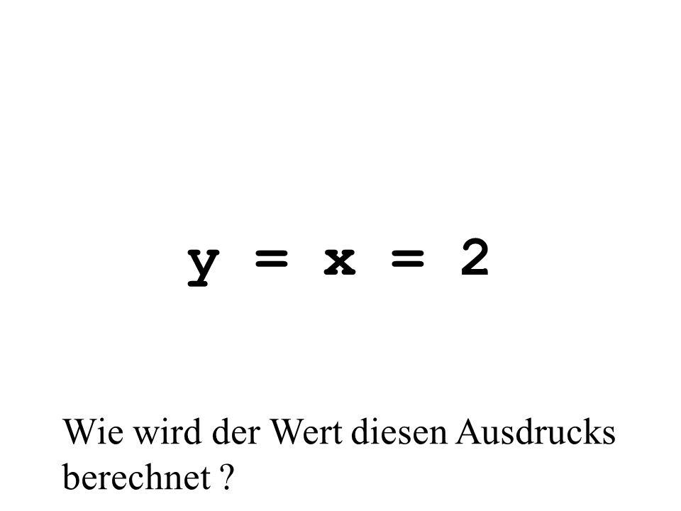 y = x = 2 Wie wird der Wert diesen Ausdrucks berechnet