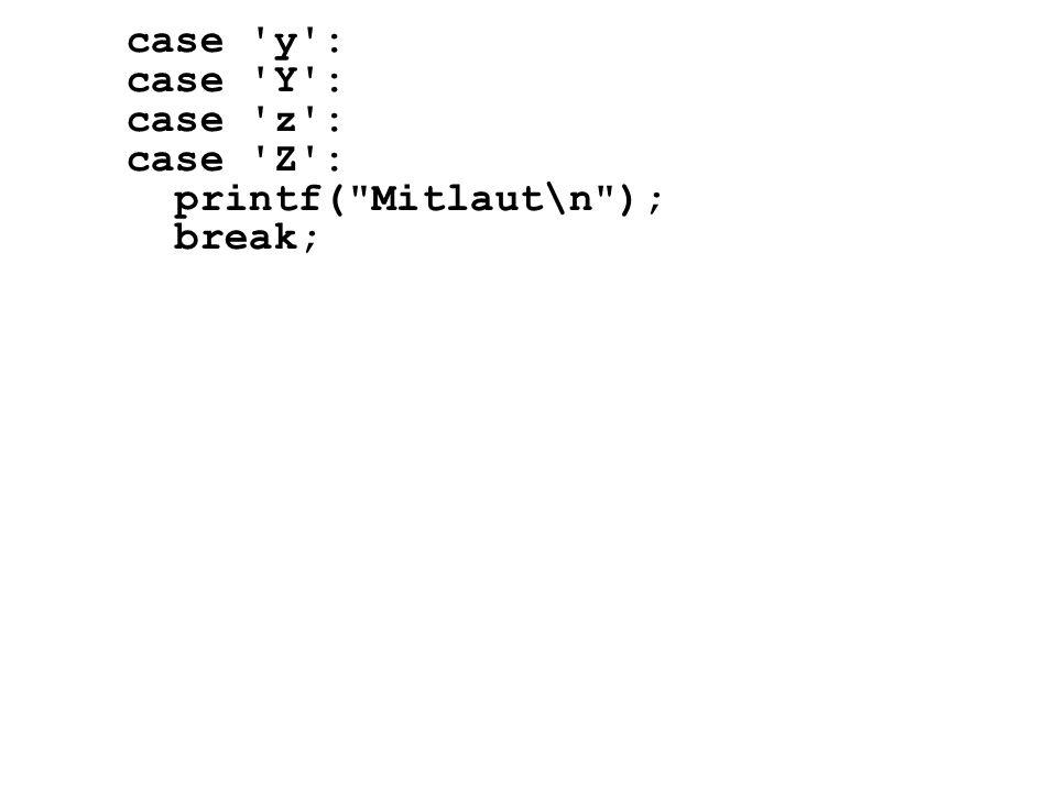 case 'y': case 'Y': case 'z': case 'Z': printf(