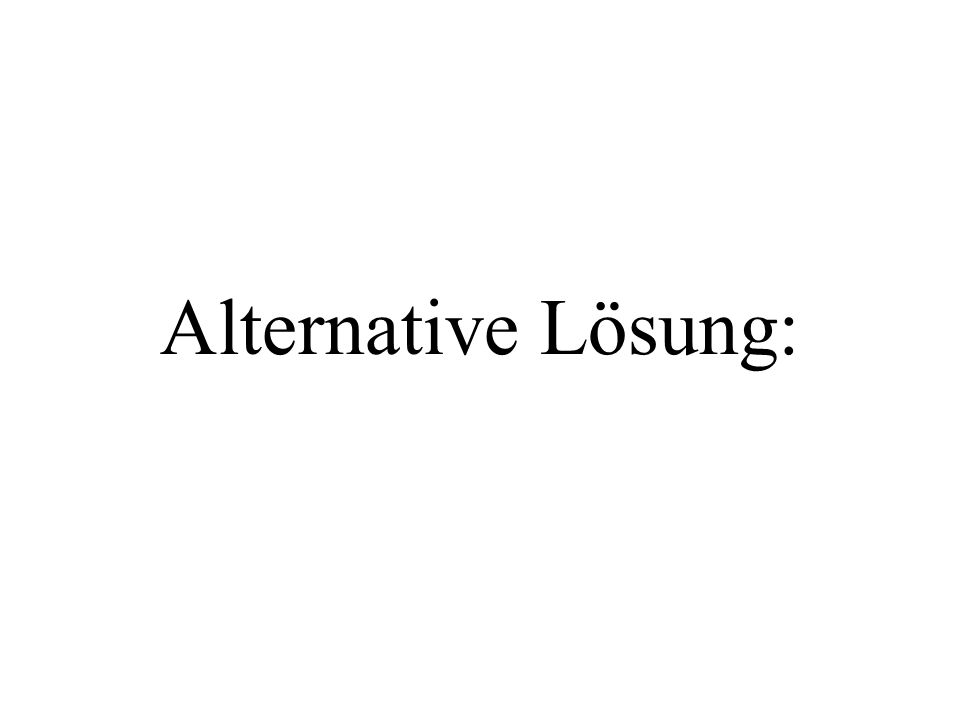 Alternative Lösung: