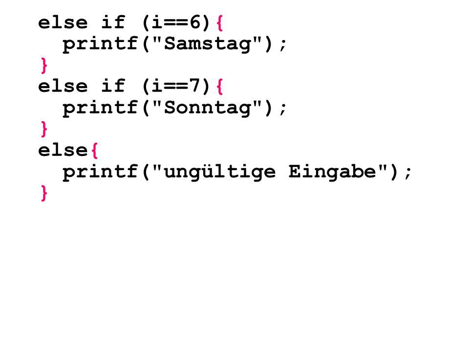 else if (i==6){ printf(