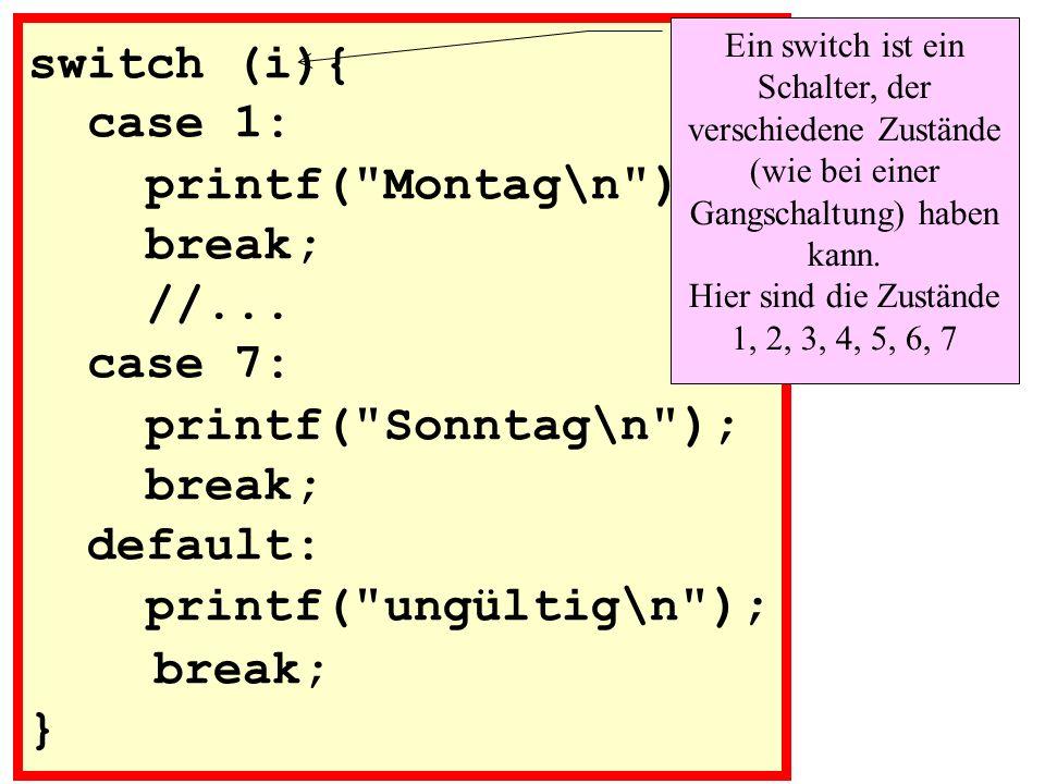 switch (i){ case 1: printf(