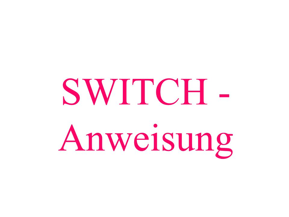SWITCH - Anweisung
