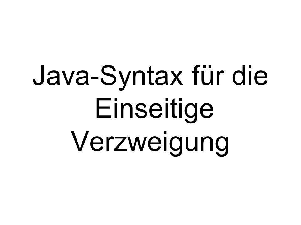 Java-Syntax für die Einseitige Verzweigung