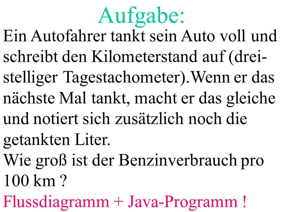 if (a<b){ max = b; } System.out.println( Max= +max); if (a>=b){ max = a; } Logisch gleichwertig: !(a<b)