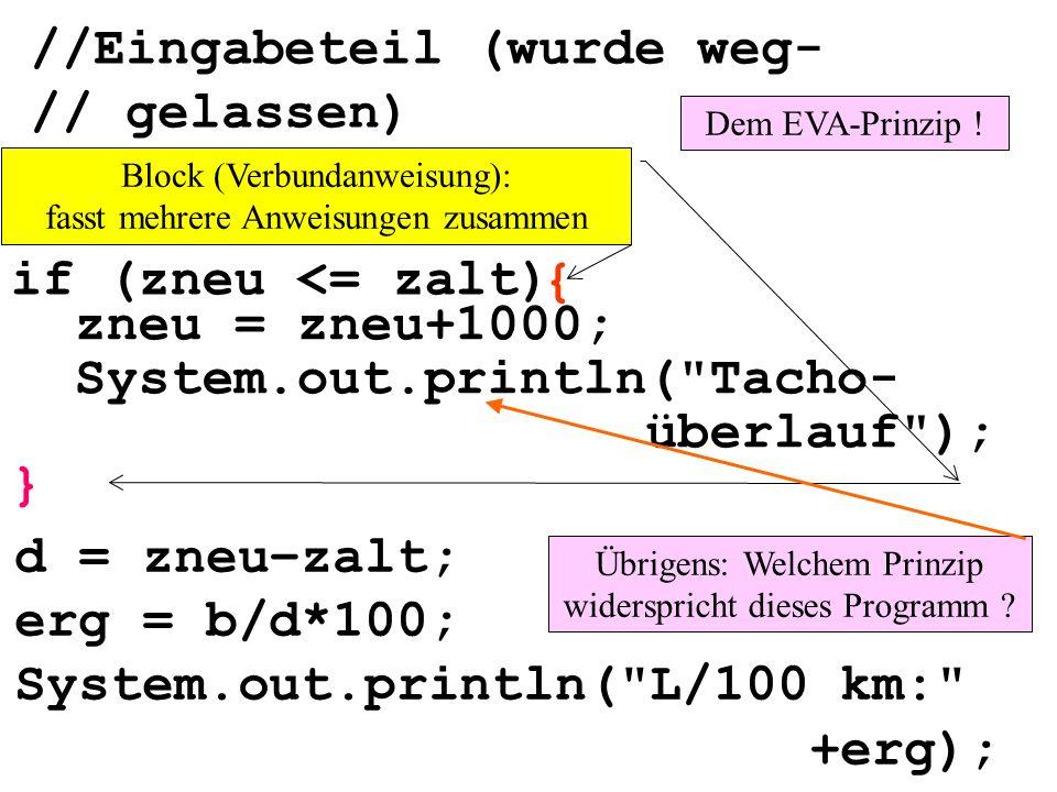 //Eingabeteil (wurde weg- // gelassen) if (zneu <= zalt) zneu = zneu+1000; System.out.println(