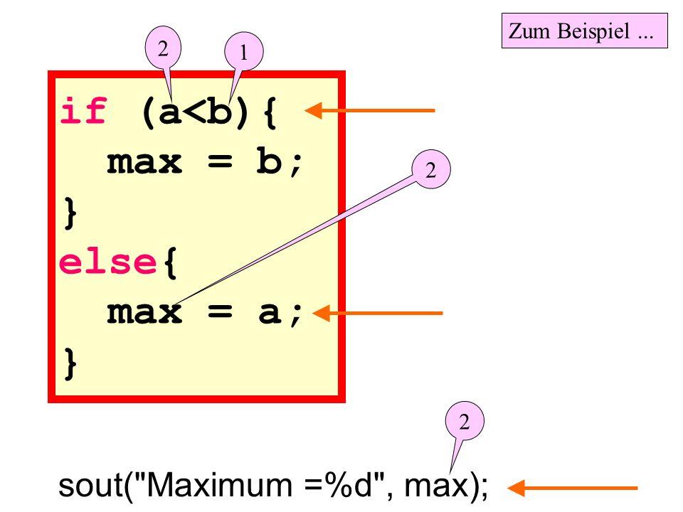 if (a<b){ max = b; } else{ max = a; } sout(