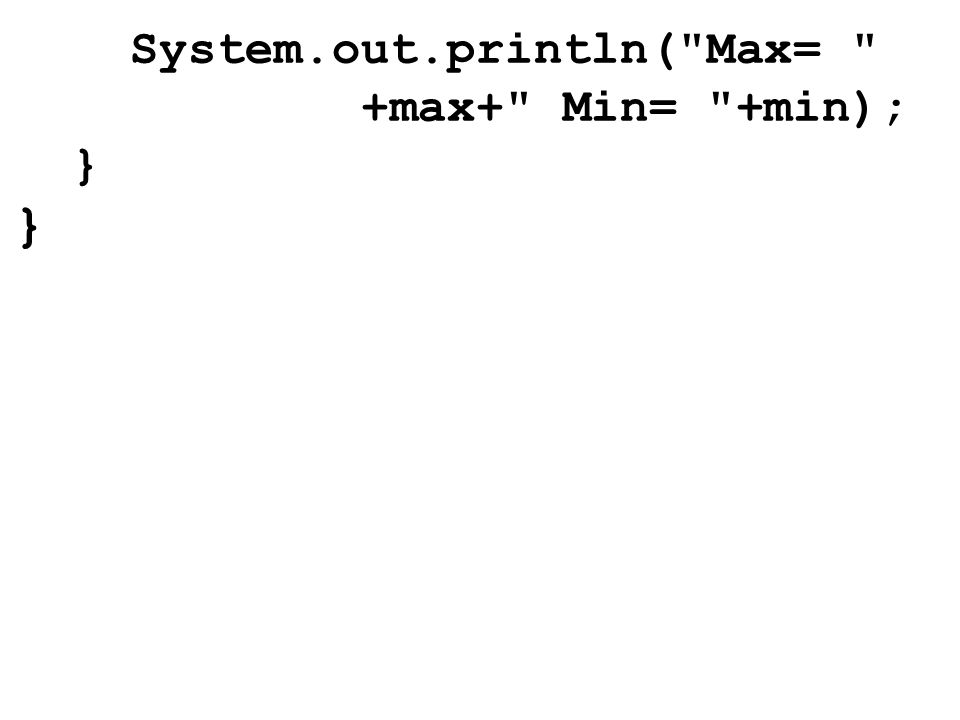 System.out.println(