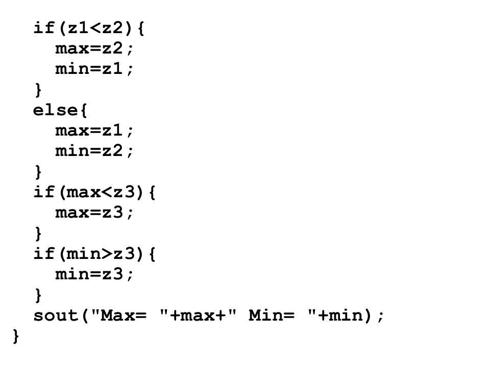 if(z1 z3){ min=z3; } sout(