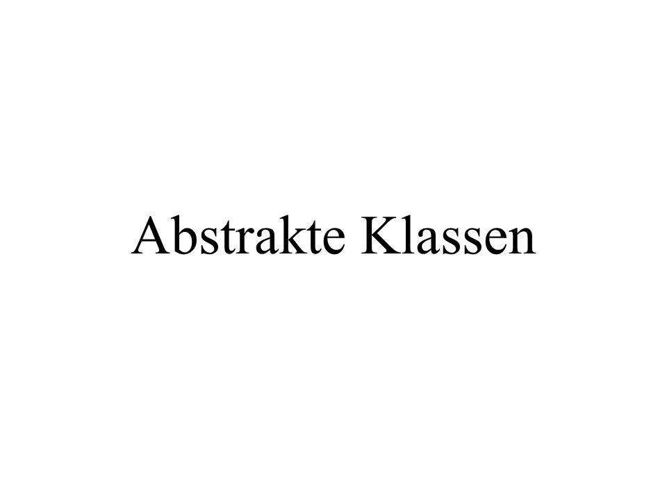 abstract class Nutztier{ private String name; public Nutztier(String pName){ name = pName; } // und noch weitere Attribute // und set- und get-Methoden public abstract double getTierwert(); public double getGewinn(){ return(0.1*getTierwert()); } }