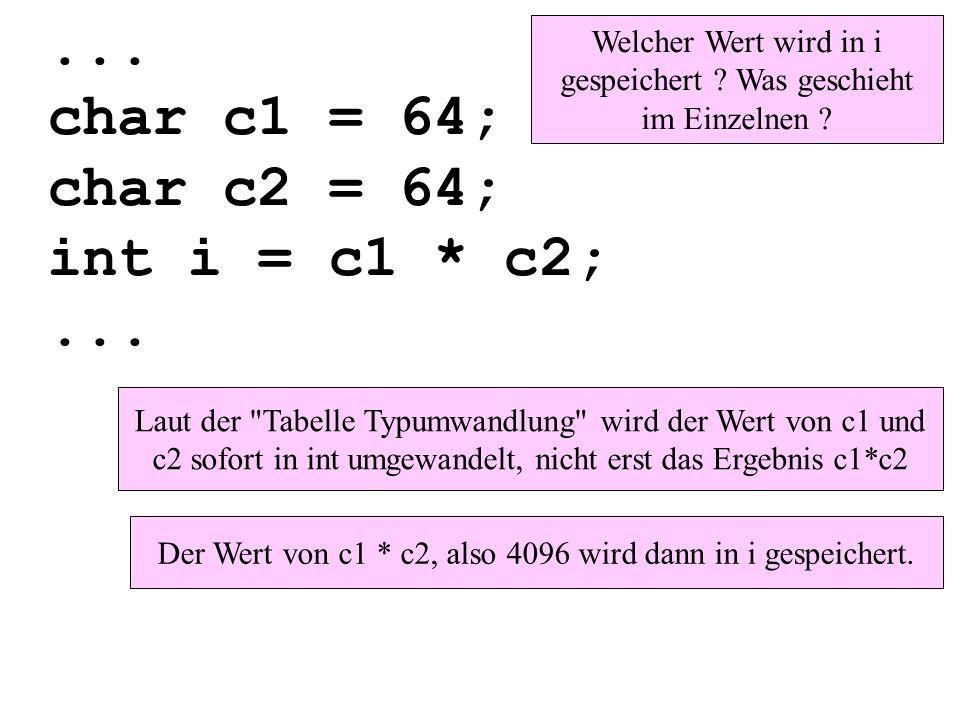 ... char c1 = 64; char c2 = 64; int i = c1 * c2;...