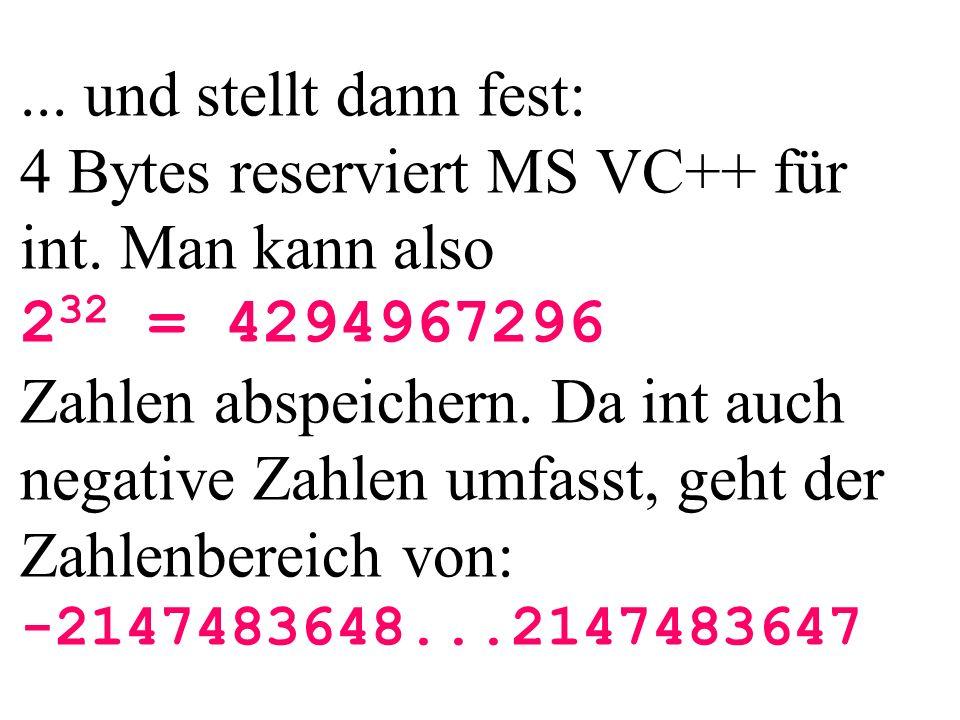 int main(){ float f; f = 2.123456789012345; return 0; } Warnung: double ---> float Ergebnis: f1 = 2.12346 doublefloat Es findet also ein tatsächlicher Datenverlust statt, weil double mehr Nachkommastellen speichert als float.