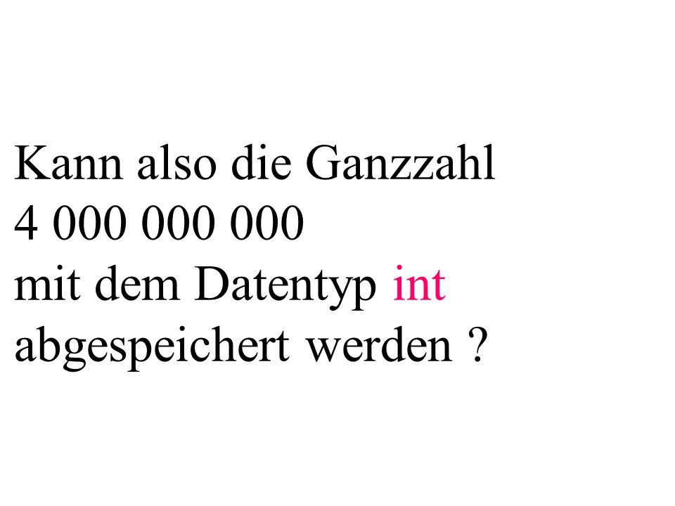Nein, denn int umfasst nur den Zahlenbereich von: -2147483648...2147483647