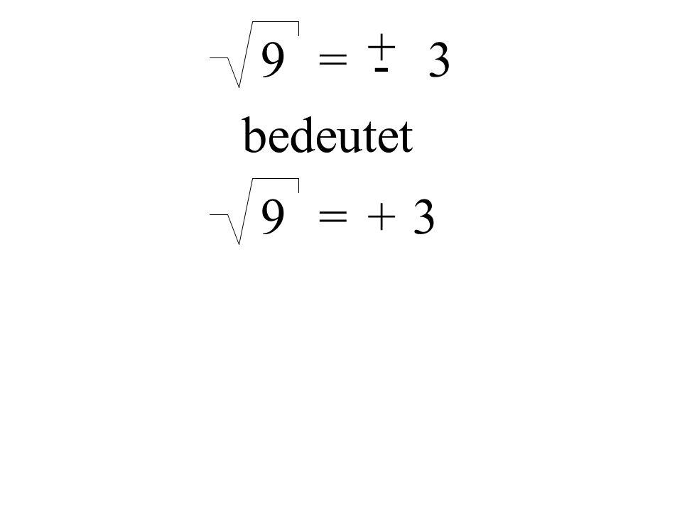 9= + - 3 bedeutet