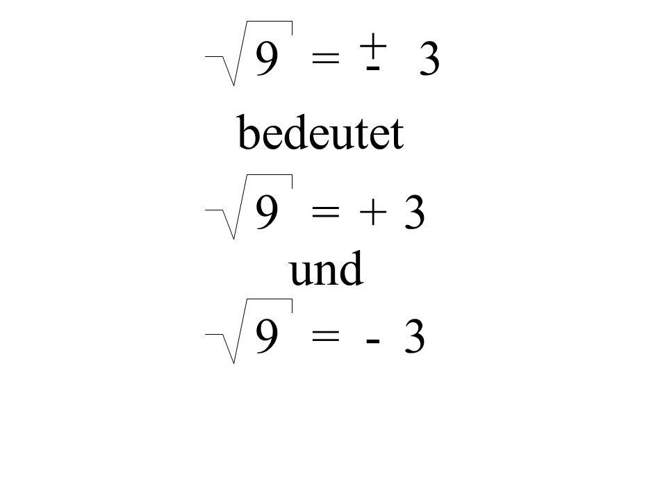 9= + - 3 9=+3 und