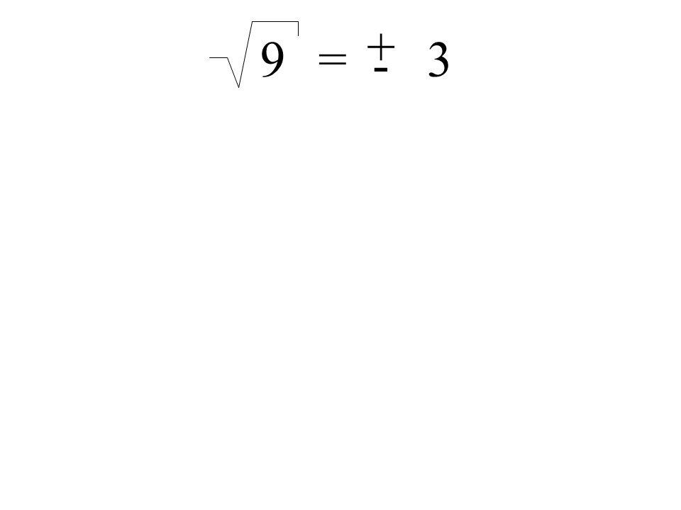 Wir wollen hier (so wie in der Schule auch) deswegen für die Wurzel aus einer Zahl die positive Zahl verwenden.
