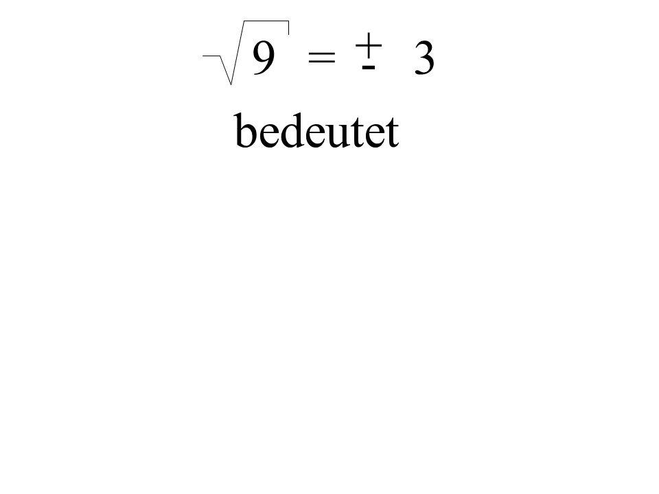 Die Wurzel aus einer Zahl ist die Zahl, die mit sich selbst multipliziert die Ausgangszahl ergibt.