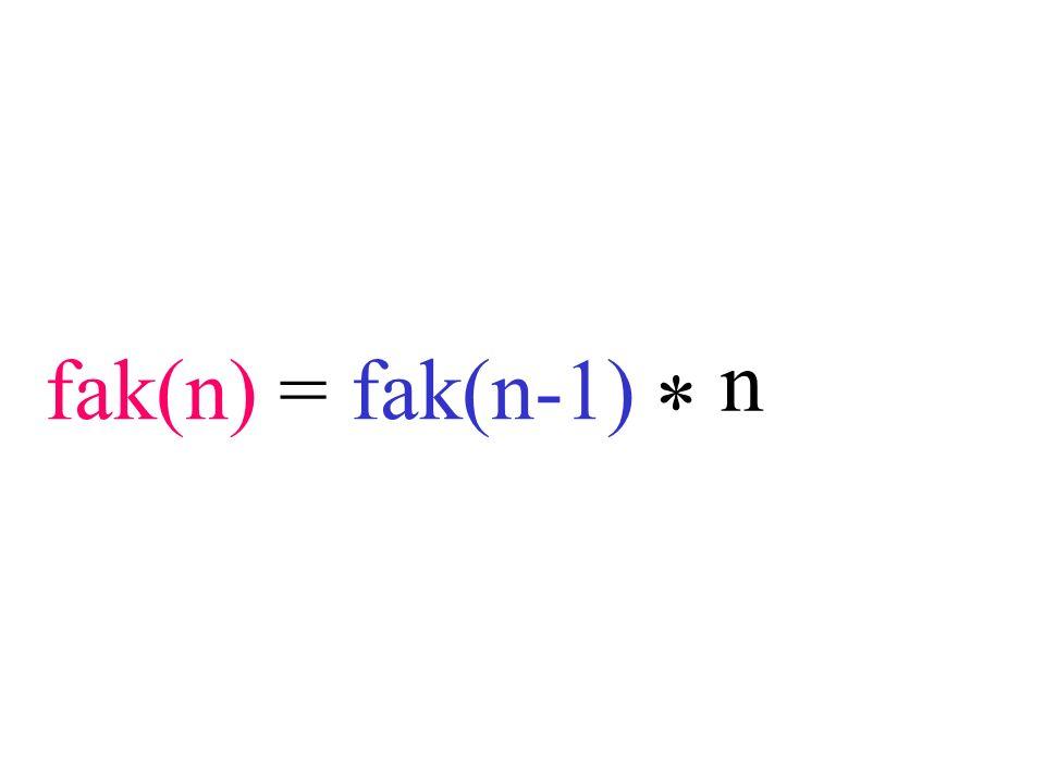 fak(n) = fak(n-1) * n