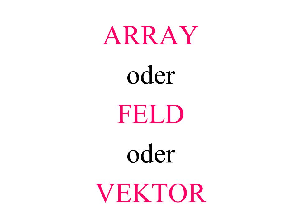 int main(){ int i; // Zähler int v[3]; // Feld i=0; while(i<3){ printf( Zahl eingeben: ); scanf( %d , &v[i]); fflush(stdin); i=i+1; }