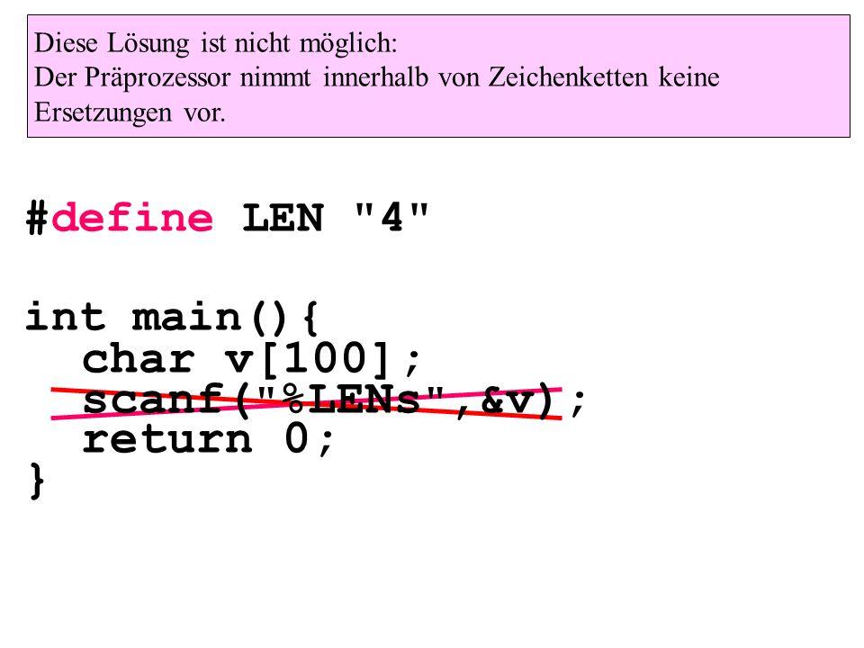Diese Lösung ist nicht möglich: Der Präprozessor nimmt innerhalb von Zeichenketten keine Ersetzungen vor. #define LEN
